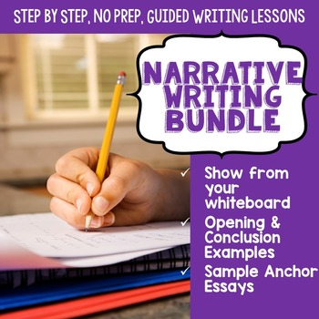 Narrative Writing Lessons- Guided No Prep Step By Step Bundle