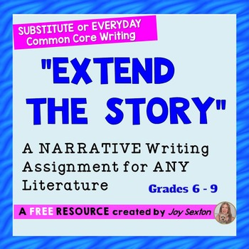 """Narrative Writing """"Extend the Story"""" – For Substitute or Everyday - FREE"""