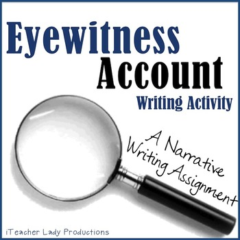 Narrative Writing- Eyewitness Account Activity!