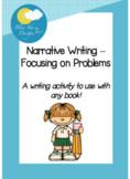 Narrative Writing - Focus on a Problem