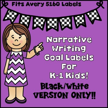 Narrative Writing Goals for K-1 Writers!  BLACK LINED VERSION ONLY!