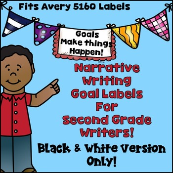 Goal Setting Labels Second Grade Writers! BLACK LINED VERSION! Narrative Writing