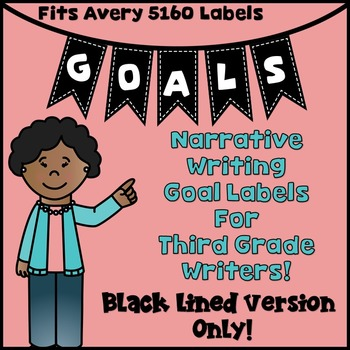 Goal Setting Labels for Third Grade Writers!  BLACK LINE ONLY! Narrative Writing
