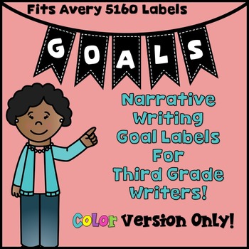 Goal Setting Labels for Third Grade Writers!  COLOR ONLY! Narrative Writing