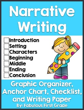 Narrative Writing- Graphic Organizer, Writing Paper, Checklist, and Anchor Chart