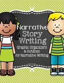 Narrative Writing: Graphic Organizers, Outlines, & Writing Paper