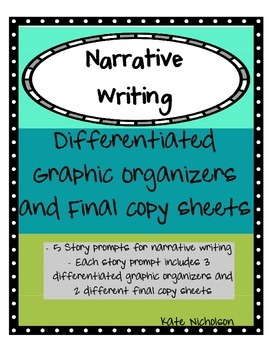 Narrative Writing Graphic Organizers and Final Copy Sheets