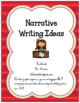 Narrative Writing Ideas & Graphic Organizer