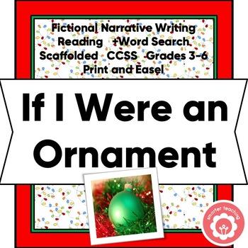 Christmas: If I Were An Ornament, Fictional Narrative Writing