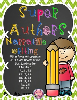 Narrative Writing: Integrated with ELA Literature Standards-Super Authors