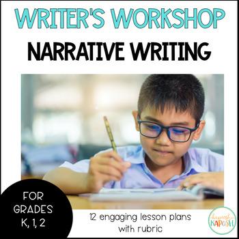 Writer's Workshop: Narrative Writing - Kindergarten, 1st, 2nd Grades