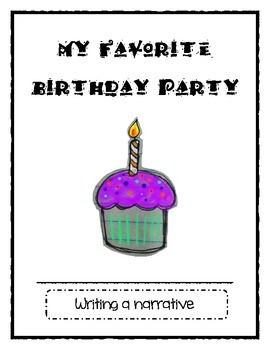 Narrative Writing Packet~~My Favorite Birthday Party!