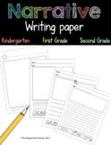 Narrative Writing Paper K-2