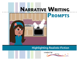 Narrative Writing Prompts – Highlighting Realistic Fiction