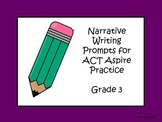 Narrative Writing Prompts for Grade 3 ACT Practice
