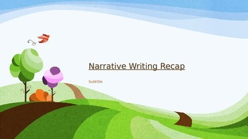 Narrative Writing Recap