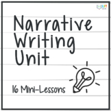 Narrative Writing Unit: 16 Mini-Lessons to Master Narratives in Grades 5-8