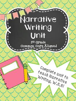 Narrative Writing Unit- 5th Grade