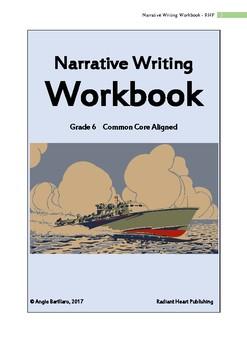 Narrative Writing Workbook - Grade 6 Common Core Aligned