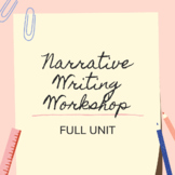 Narrative Writing Workshop FULL UNIT