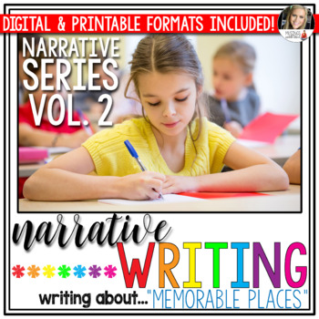 Narrative Writing (Vol. 2): Writing About Memorable Places