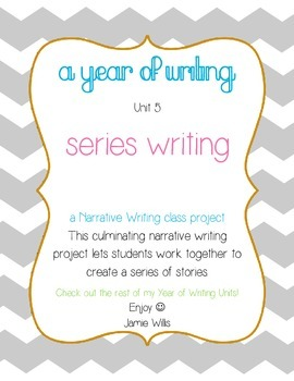 Narrative Writing: Writing a Class Series (A Year of Writi