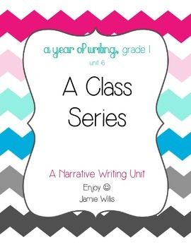Narrative Writing: Writing a Class Series (grade 1)