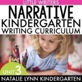Narrative Writing for Kindergarten: Writer's Workshop Unit 3