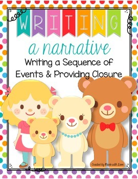 Writing a Narrative: Writing a Sequence of Events and Providing Closure
