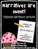 Narrative Writing is Sweet!- CCSS W.3 Narrative Unit for grades 2-4
