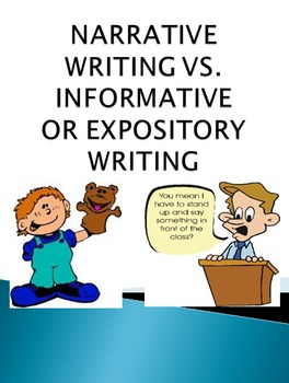 Narrative Writing vs. Informative or Expository Writing
