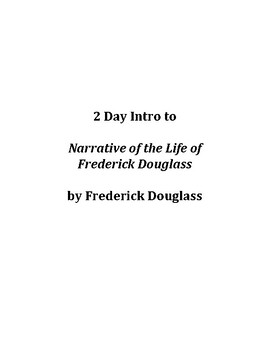 Narrative of the Life of Frederick Douglass 2 Day Intro (2 Lesson Plans)