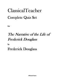 Narrative of the Life of Frederick Douglass Complete Quiz Set: I-XI, Appendix