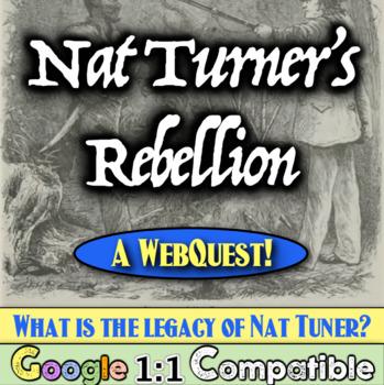 Nat Turner's Rebellion! A Student Webquest: Should Turner
