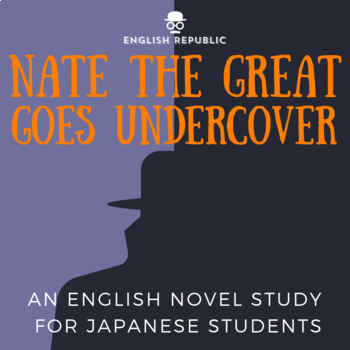 Nate the Great Goes Undercover, an English Novel Study for Japanese Students