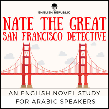 Nate the Great, San Francisco Detective, A Novel Study for Arabic Speaking Kids