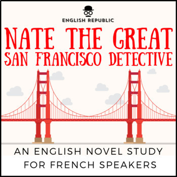 Nate the Great, San Francisco Detective, an ELT Novel Study for French Speakers