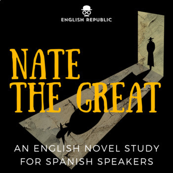 Nate the Great, an English Novel Study for Spanish Speakers