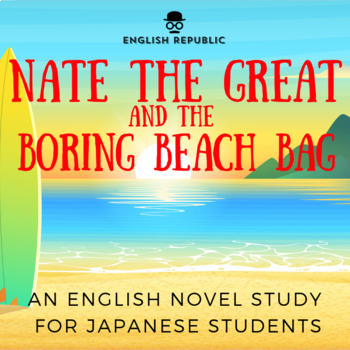 Nate the Great and the Boring Beach Bag, an EFL Novel Study for Japanese Kids