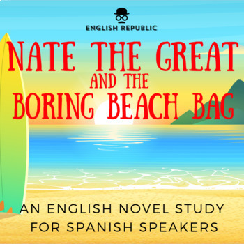 Nate the Great and the Boring Beach Bag, an EFL Novel Stud