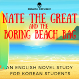 Nate the Great and the Boring Beach Bag, an English Novel Study for Korean Kids