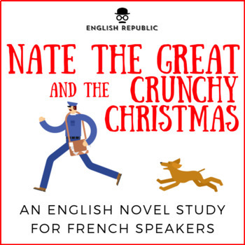 Nate the Great and the Crunchy Christmas, an English Novel Study for French Kids