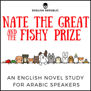 Nate the Great and the Fishy Prize, an English Novel Study for Arabic Speakers