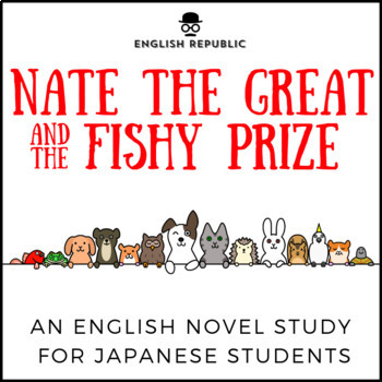 Nate the Great and the Fishy Prize, an English Novel Study for Japanese Students