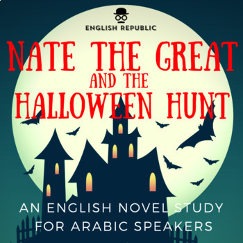 Nate the Great and the Halloween Hunt, an ELT Novel Study for Arabic Speakers