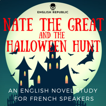 Nate the Great and the Halloween Hunt, an English Novel Study for French Kids