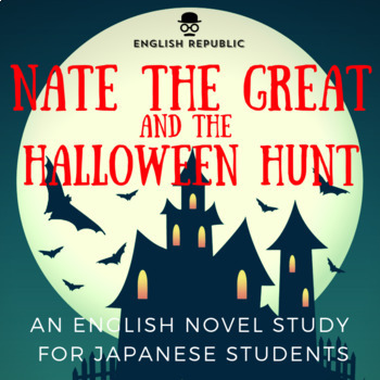 Nate the Great and the Halloween Hunt, an EFL Novel Study for Japanese Students