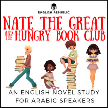 Nate the Great and the Hungry Book Club, a Novel Study for Arabic Speakers