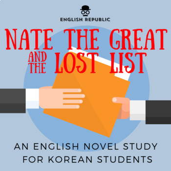 Nate the Great and the Lost List, an English Novel Study for Korean Students