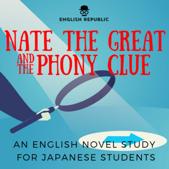 Nate the Great and the Phony Clue, an English Novel Study for Japanese Students
